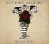 GREY FORCE WAKEFORD Marble Heart CD