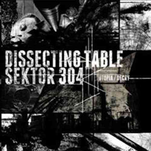 DISSECTING TABLE / SEKTOR 304 Utopia/Decay LP