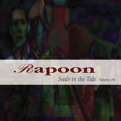 RAPOON Seeds In The Tide Volume 04 2xCD