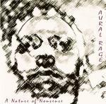 AURAL RAGE feat. John Balance The Nature Of Nonsense CD