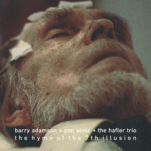 B. ADAMSON /PAN SONIC / HAFLER TRIO The Hymn Of The 7th Illusion LP