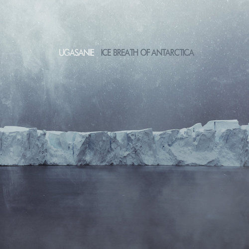 UGASANIE Ice Breath of Antarctica CD