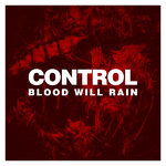 CONTROL Blood Will Rain CD