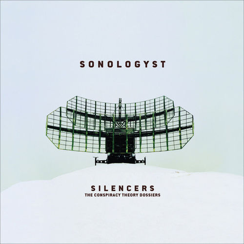 SONOLOGYST ‎Silencers (The Conspiracy Theory Dossiers) CD