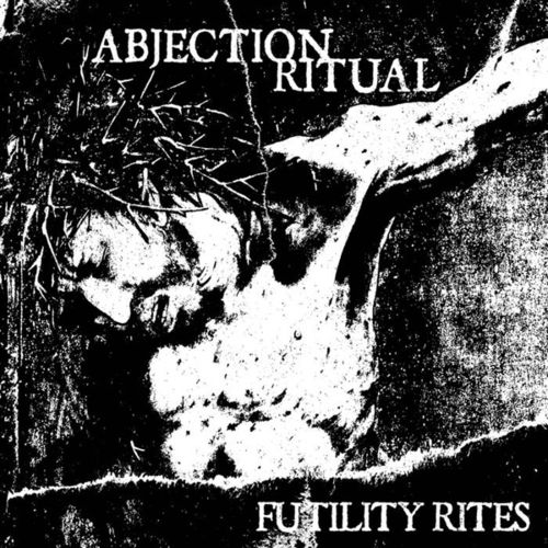 ABJECTION RITUAL Futility Rites CD