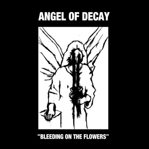 ANGEL OF DECAY Bleeding On The Flowers CD