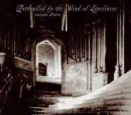 RAISON D'ETRE  Enthralled by the Wind of Loneliness CD