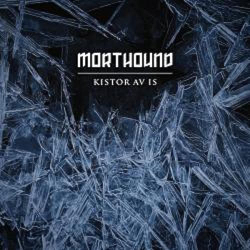 MORTHOUND Kistor Av Is TAPE