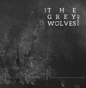 THE GREY WOLVES Exit Strategy CD