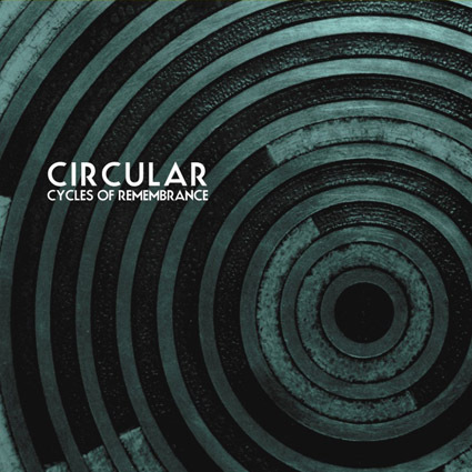 CIRCULAR Cycles Of Remembrance CD