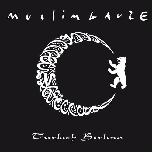 MUSLIMGAUZE Turkish Berlina CD