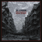 EX.ORDER The Place Of Dead Roads CD