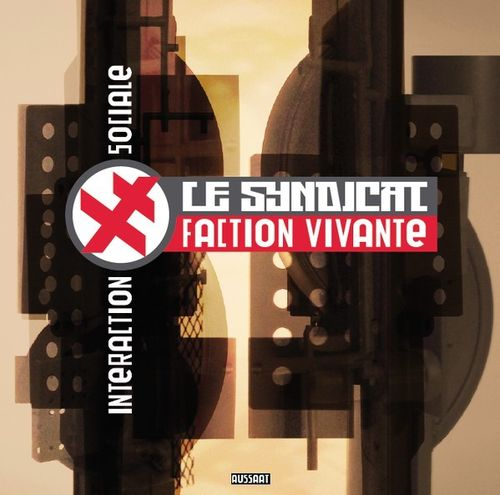 LE SYNDICAT FACTION VIVANTE Interaction Sociale LP