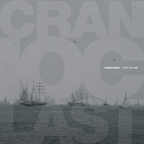 CRANIOCLAST Cract on Sail LP