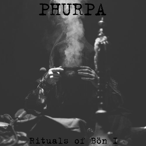 PHURPA Rituals of Bön I LP