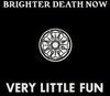 BRIGHTER DEATH NOW Very Little Fun 4xLP BOX