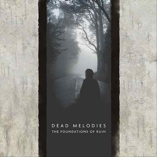 DEAD MELODIES Foundation of Ruins CD