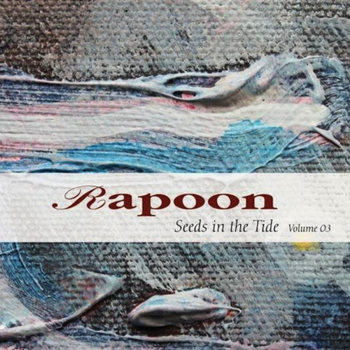 RAPOON Seeds In The Tide Volume 03 2xCD