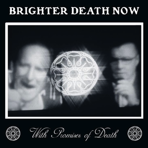 BRIGHTER DEATH NOW With Promises Of Death CD