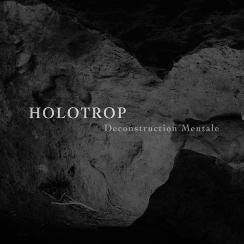 HOLOTROP Deconstruction Mentale CD