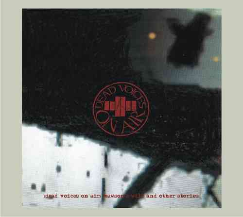 DEAD VOICES ON AIR Mawson's Will And Other Stories CD
