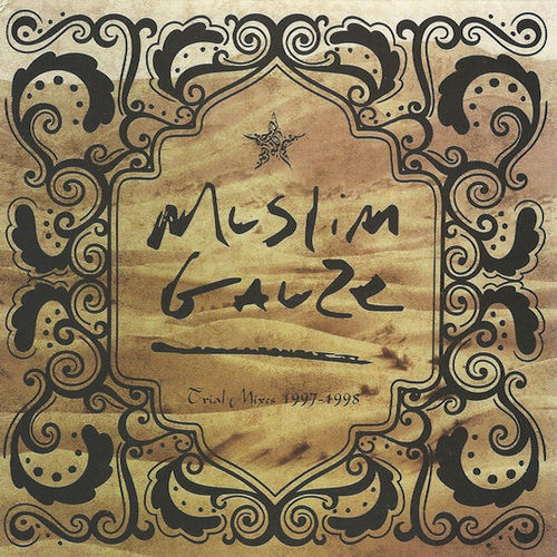 MUSLIMGAUZE Trial Mixes 1997-1998 2xCD
