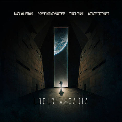 LOCUS ARCADIA Randal C. Ford - Council Of Nine- Flowers For Bodysnatchers - God Body Disconnect CD