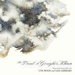 CYE WOOD/LISA GERRARD The Trail of Ghengis Khan CD