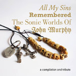 V.A. All My Sins Remembered - The Sonic Worlds of John Murphy 3xCD