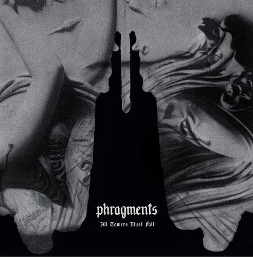 PHRAGMENTS All Towers Must Fall LP