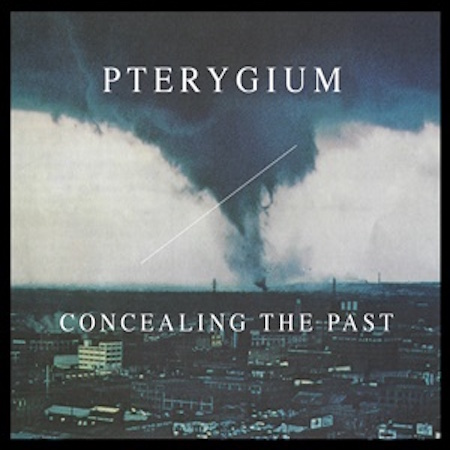 PTERYGIUM Concealing the Past CD