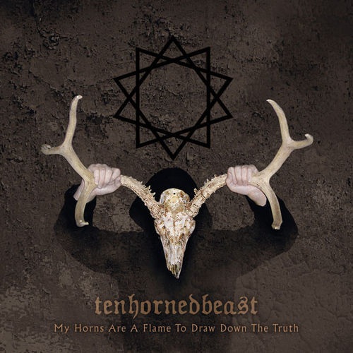 TENHORNEDBEAST  My Horns Are A Flame...CD