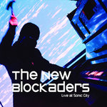 THE NEW BLOCKADERS Live at Sonic City CD/DVD