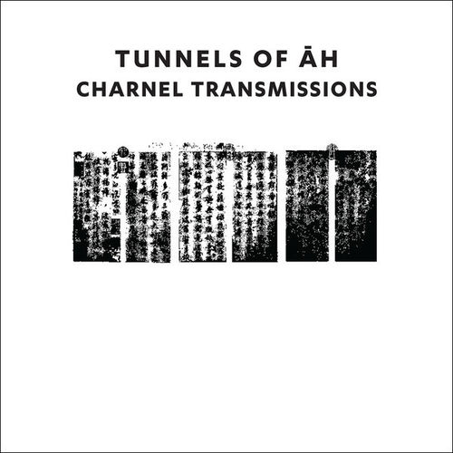 TUNNELS OF AH Charnel Transmissions CD