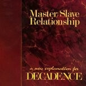 MASTER/SLAVE RELATIONSHIP A New Explanation For Decadence CD