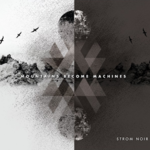 STROM NOIR Mountains Become Machines CD