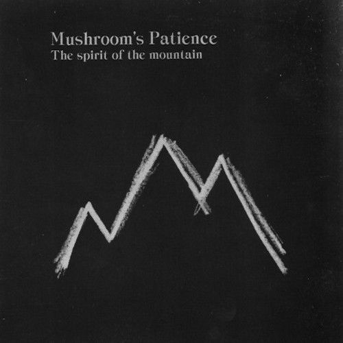 MUSHROOMS PATIENCE The Spirit Of The Mountain CD