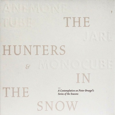ANEMONE TUBE / JARL / MONOCUBE The Hunters In The Snow CD