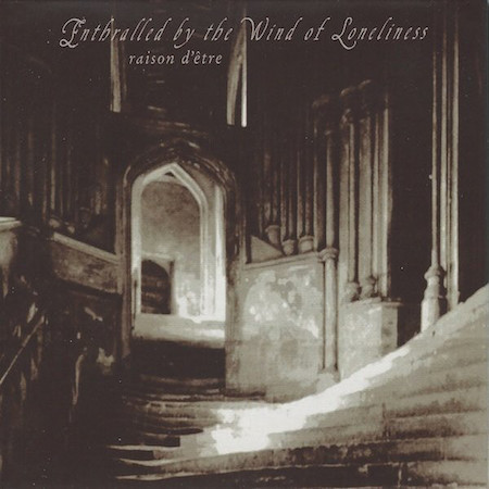 RAISON D'ETRE  Enthralled by the Wind of Loneliness 2xLP